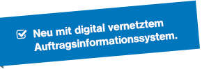 Neu mit digital vernetztem Auftragsinformationssystem.